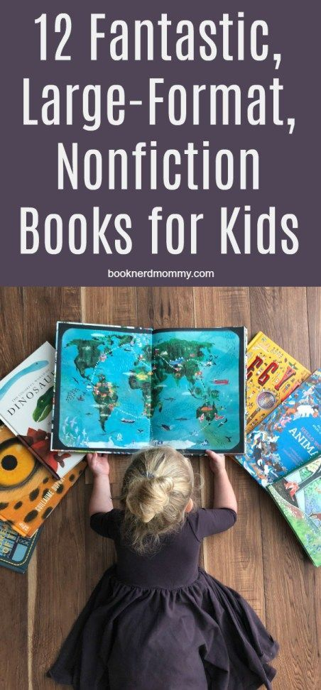 12 Fantastic Large Format Nonfiction Books For Kids For The Kids