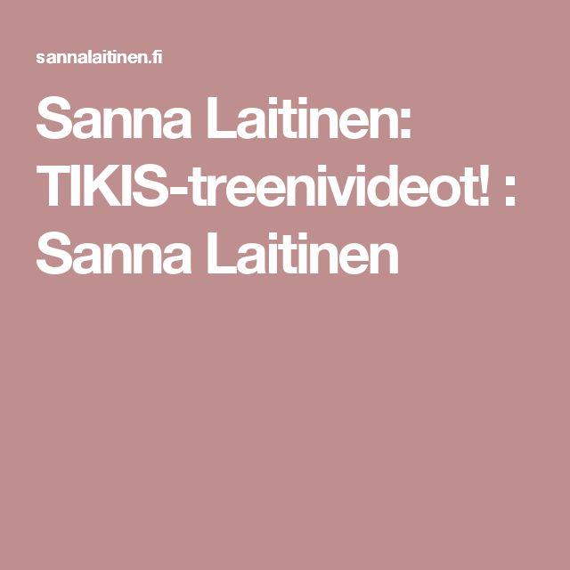 Sanna Laitinen: TIKIS-treenivideot! : Sanna Laitinen
