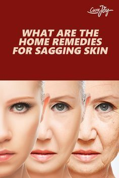 What Are The Home Remedies For Sagging Skin?