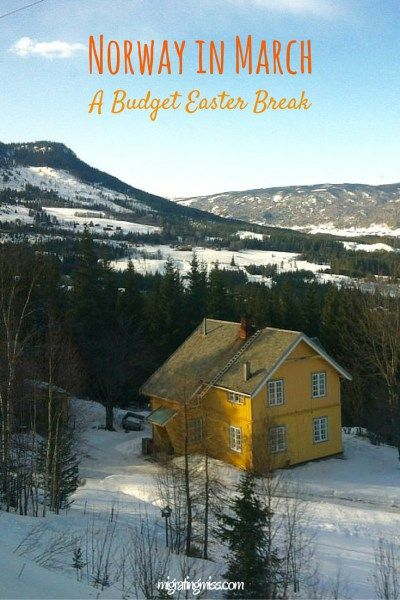 Norway in March: A Budget Easter Break - Migrating Miss