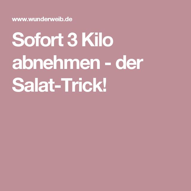 Sofort 3 Kilo abnehmen - der Salat-Trick!