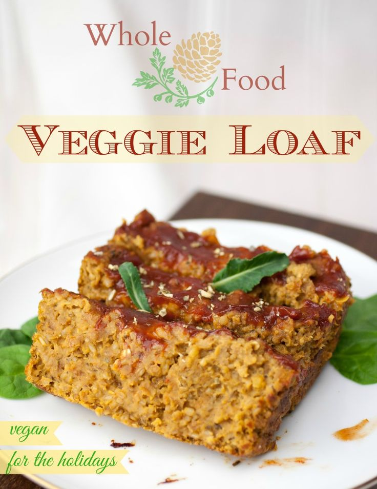 Whole Food Veggie Loaf (vegan, gluten-free with GF oats) | Produce on Parade