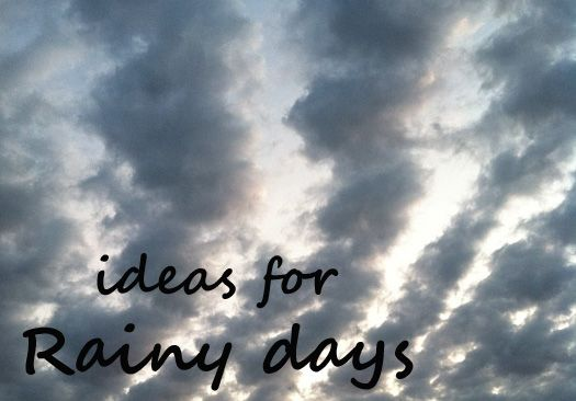 Ideas for rainy days and Mondays with  kids.
