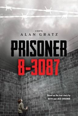 "Prisoner B-3087, by Alan Gratz: ""Based on the life of Jack Gruener, this book relates his story of survival from the Nazi occupation of Krakow, when he was eleven, through a succession of concentration camps, to the final liberation of Dachau."""