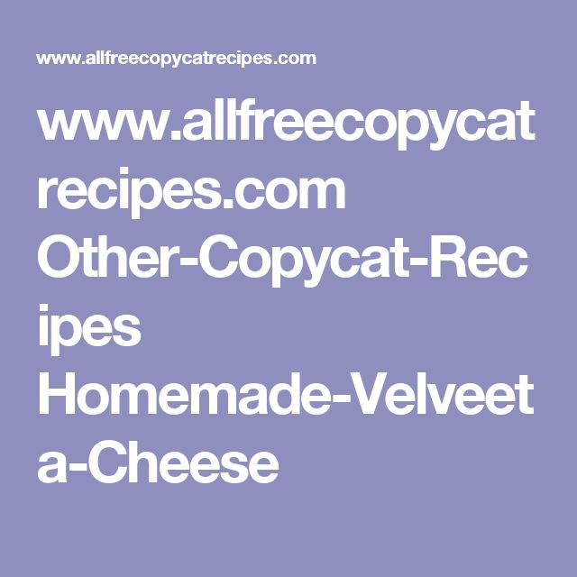 www.allfreecopycatrecipes.com Other-Copycat-Recipes Homemade-Velveeta-Cheese