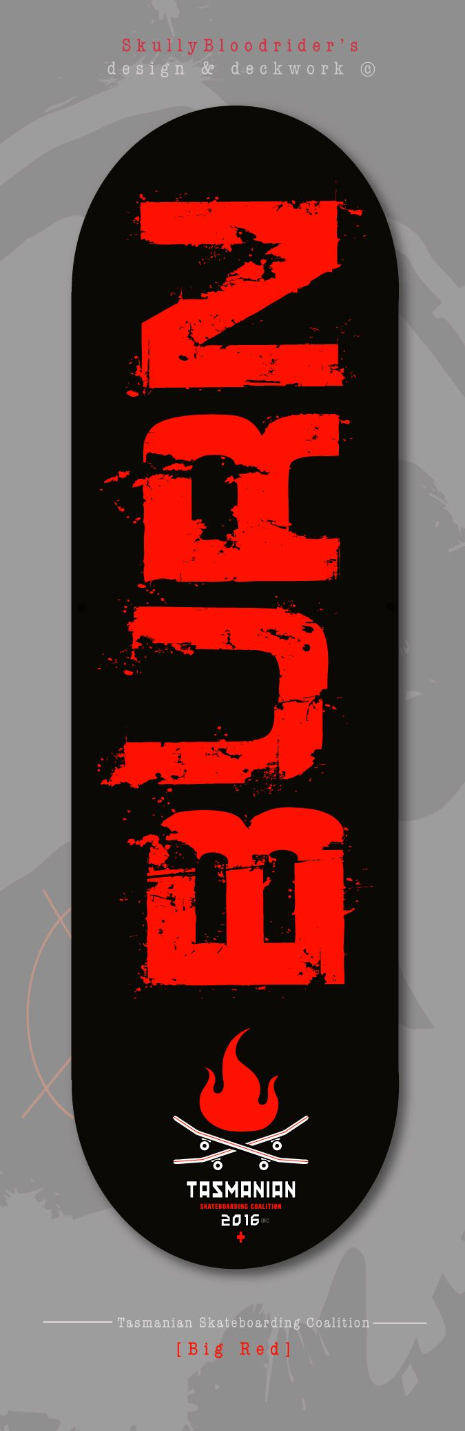 'Big Red'... deck design, this board is all about making a statement and making it 'Big' SkullyBloodrider. 2.5.2016.