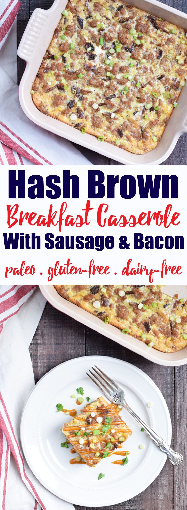 Hash Brown Breakfast Casserole with Sausage & Bacon from Living Loving Paleo! | paleo, gluten-free, dairy-free & Whole30 compliant! | A super easy and delicious make ahead breakfast!