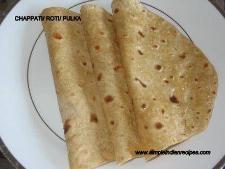Chappatti, Roti, Phulka, Rotli - Simple Indian Recipes