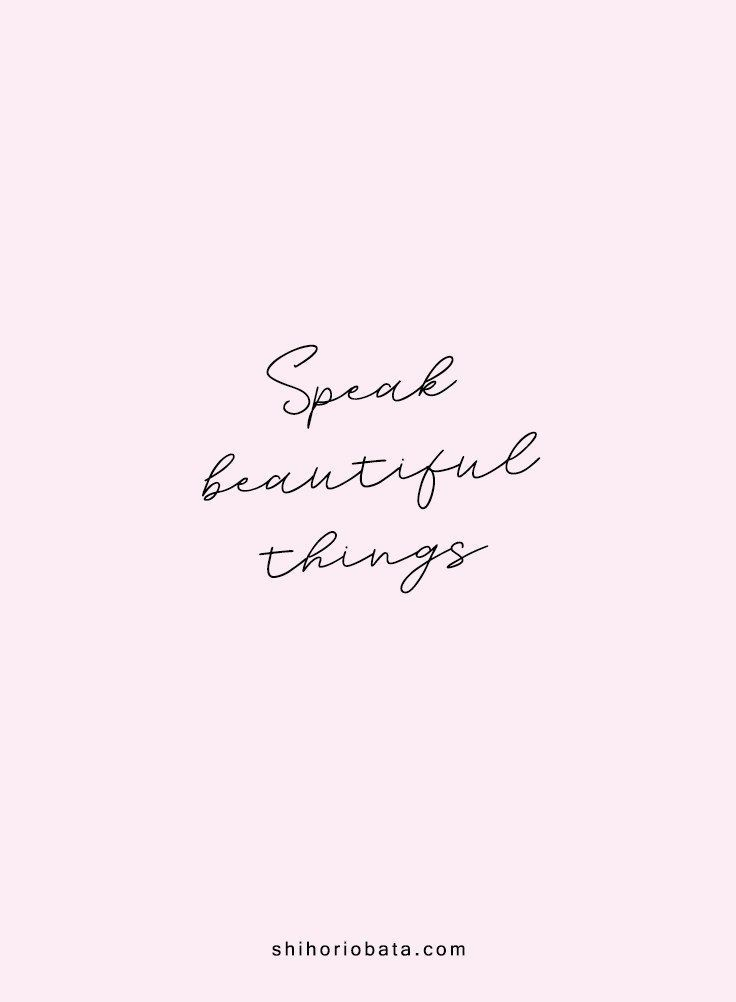 Speak Beautiful Things 25 Short Inspirational Quotes For A More Positive Beautiful Life Qu Short Inspirational Quotes Short Quotes Life Is Beautiful Quotes