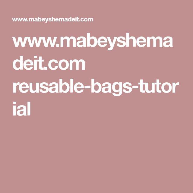 www.mabeyshemadeit.com reusable-bags-tutorial