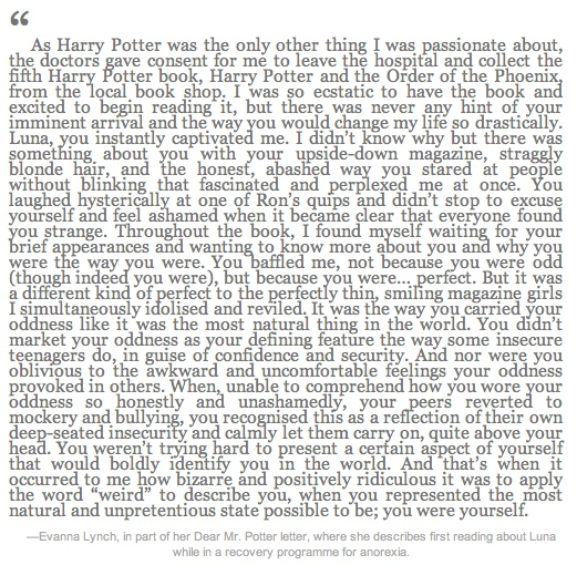 Evanna Lynch's letter to Mr. Potter, you should read it. or even if you have already, you should read it again.