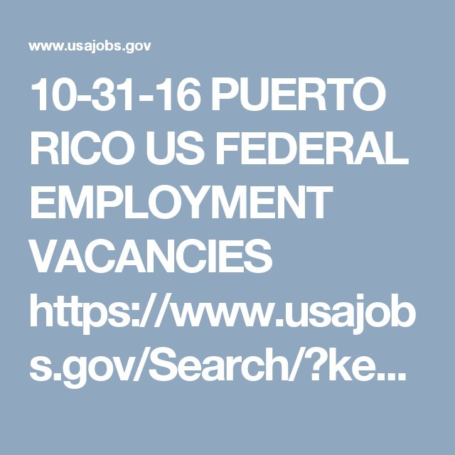 10-31-16 PUERTO RICO US FEDERAL EMPLOYMENT VACANCIES https://www.usajobs.gov/Search/?keyword=&Location=PUERTO+RICO&AutoCompleteSelected=false  Educational Aide Save Job   |   More Like This  The Department of Defense Domestic Dependent Elementary and Secondary Schools (DDESS) is currently accepting applications under examining authority of 10 U.S.C., Section 2164. This position may be used for the purpose of filling multiple positions throughout the school year. This position is an Educ…