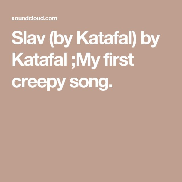 Slav (by Katafal) by Katafal  ;My first creepy song.