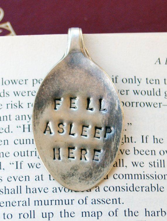 "Silver Tea Spoon Bookmark that says, ""Fell Asleep Here.""  Adorable!"