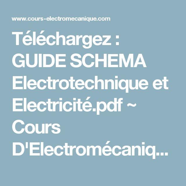 Téléchargez : GUIDE SCHEMA Electrotechnique et Electricité.pdf ~ Cours D'Electromécanique