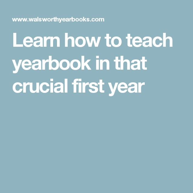 Learn how to teach yearbook in that crucial first year