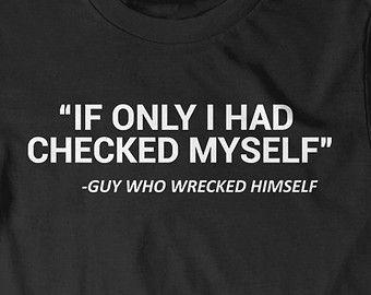 Hahahahahaha Funny Quote Tshirt Shirt Humor T-Shirt T Shirt Tee Ladies Mens Womens Gift Present Meme Cute Top Popular Check Yourself Boyfriend Husband