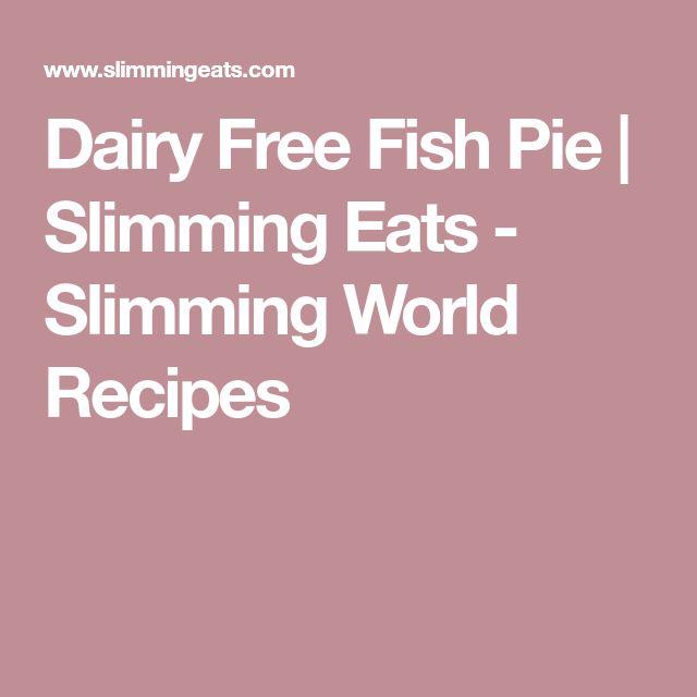 Dairy Free Fish Pie   Slimming Eats - Slimming World Recipes
