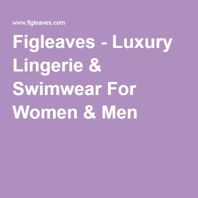 Figleaves - Luxury Lingerie & Swimwear For Women & Men