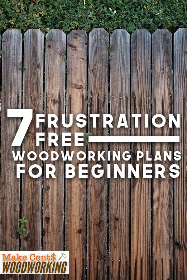 DIY Woodworking Ideas 7 Frustrations Free Woodworking Plans for Beginners