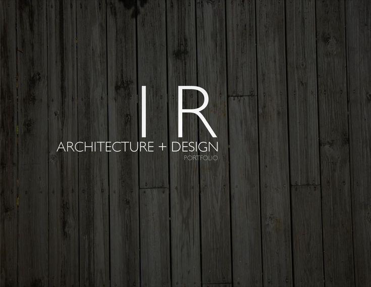 Architecture Portfolio  Undergraduate Architecture + Design Portfolio University of Houston Gerald D. Hines 2010 - 2014