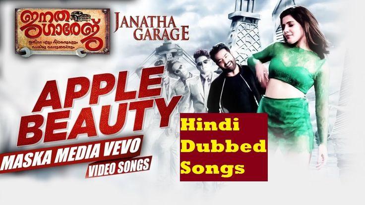 Apple Beauty Hindi Dubbed Songs | Janatha Garage | Jr. NTR, Samantha, Mo...