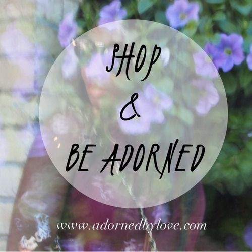Shop & Be Adorned!