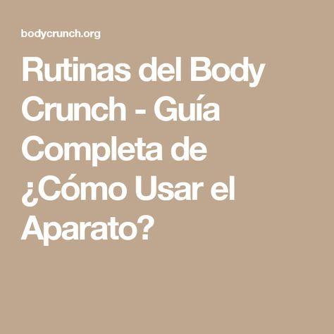 Rutinas del Body Crunch - Guía Completa de ¿Cómo Usar el Aparato?