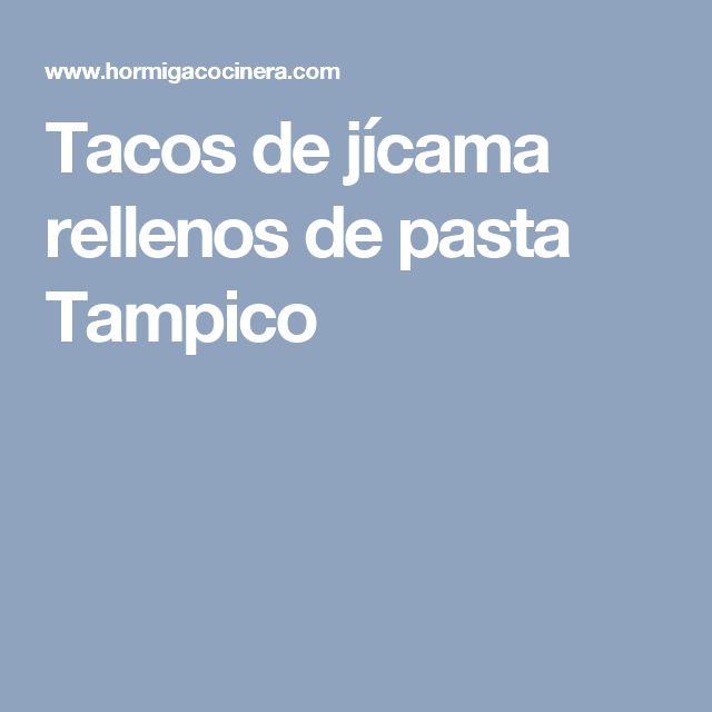 Tacos de jícama rellenos de pasta Tampico