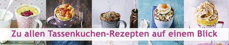 Hier finden Sie alle Tassenkuchen und Mug Cake-Rezepte im praktischen Überblick