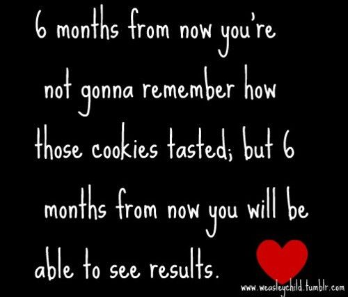 6 months: Fit, Remember This, Inspiration, 6 Months, 6Month, Motivation, So True, Health, Girls Scouts Cookies