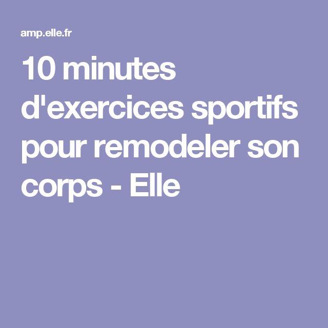 10 minutes d'exercices sportifs pour remodeler son corps - Elle