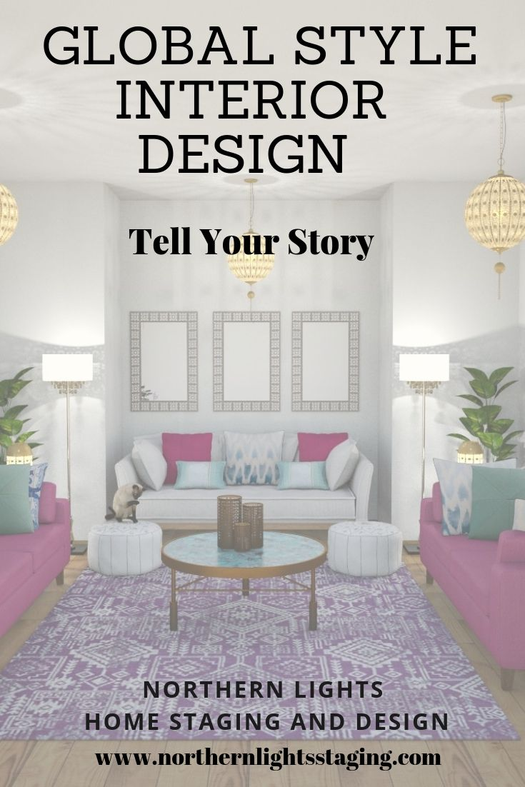Tell Your Story With Global Style Interior Design With Images