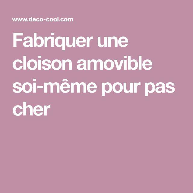 Les 25 meilleures id es de la cat gorie cloison amovible sur pinterest paroi amovible cloison - Verriere a fabriquer soi meme ...