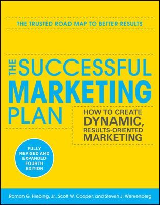 For more than 20 years, The Successful Marketing Plan has been the marketing professionals' go-to guide for creating plans that define and fulfill the needs of their target markets. In this substantially revised and expanded fourth edition, Roman Hiebing, Jr., Scott Cooper, and Steve Wehrenberg outline how to develop proven objectives, strategies, and tactics that deliver the bottom line.