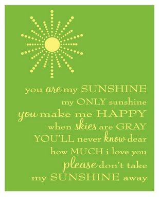 You are my sunshine. I want to frame this and put it in a nursery! : Birthday Theme, Birthday Parties, Perfect Ideas, My Dad, Sunshine Birthday, First Birthdays