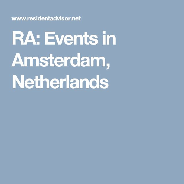 RA: Events in Amsterdam, Netherlands