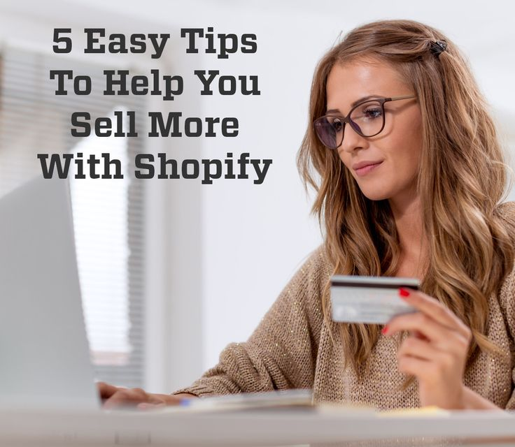 How to sell more with Shopify