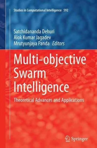 Multi-objective Swarm Intelligence: Theoretical Advances and Applications