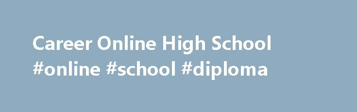 Career Online High School #online #school #diploma http://new-zealand.remmont.com/career-online-high-school-online-school-diploma/  # Career Online High School Earn a High School Diploma and a Career Certificate for Free in Just 18 Months! The Los Angeles Public Library has partnered with Gale/Cengage to offer grants so adult learners can obtain a free high school diploma and career certificate with Career Online High School. Join over 80 Angelenos who have graduated using this innovative…