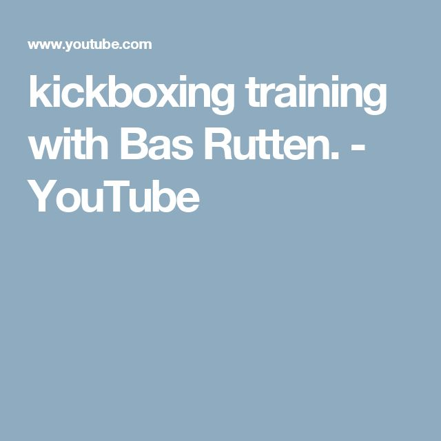 kickboxing training with Bas Rutten. - YouTube