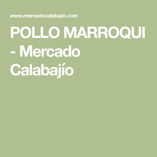 POLLO MARROQUI - Mercado Calabajío