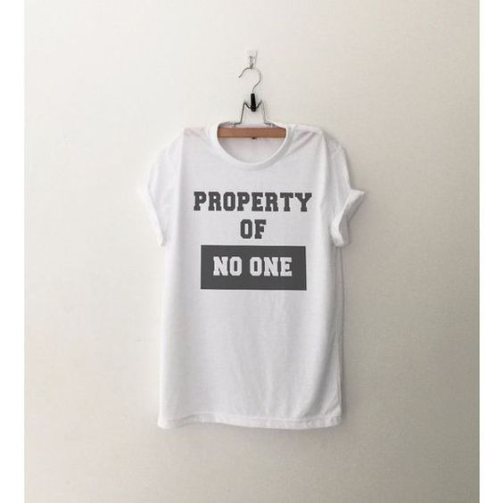 Property of no one Funny Shirts T-Shirts Quote Shirt Tumblr Graphic... ❤ liked on Polyvore featuring tops, t-shirts, t shirts, party tops, graphic design t shirts, hipster tees and summer t shirts