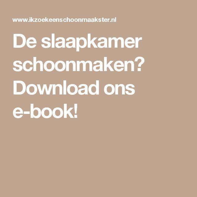 De slaapkamer schoonmaken? Download ons e-book!