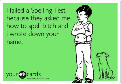 bwahahahahaha: Nailed It, Spell Bitch, Poker Chips, Girl Quotes, So Funny, Failed Spelling, Spelling Test, Bitch Quotes