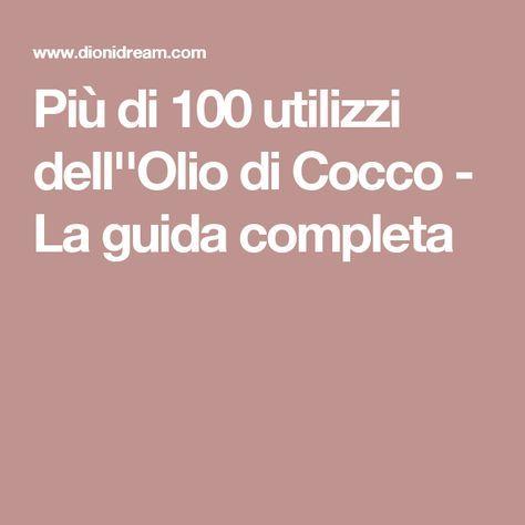 Più di 100 utilizzi dell''Olio di Cocco - La guida completa