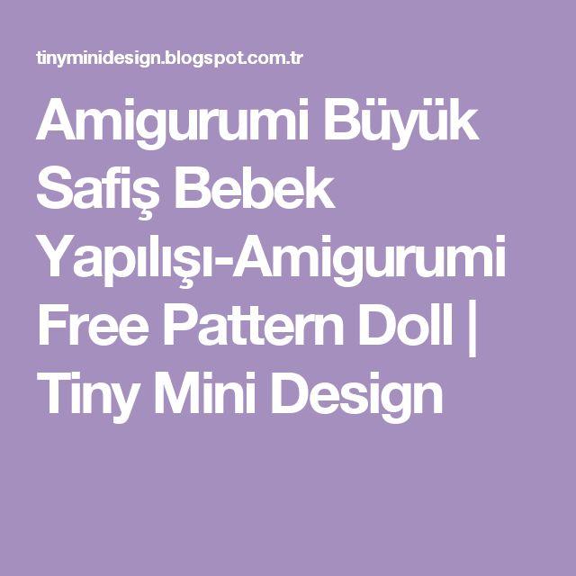 Amigurumi Büyük Safiş Bebek Yapılışı-Amigurumi Free Pattern  Doll                    Tiny Mini Design