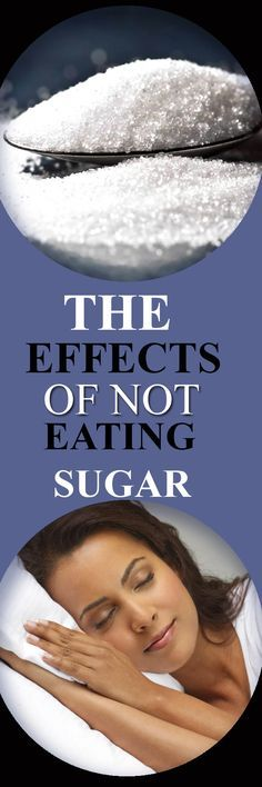 The Effects of Not Eating Sugar