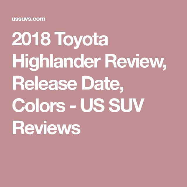 2018 Toyota Highlander Review, Release Date, Colors - US SUV Reviews