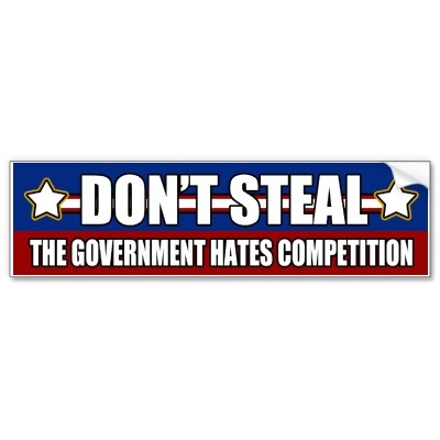 Dont steal government competition bumper sticker